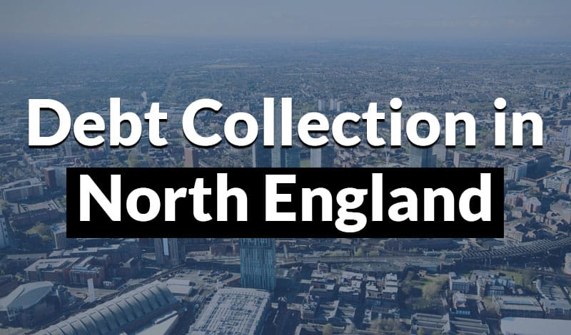 Do you have someone that owes you money in the north of England? Contact us today.